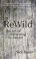 ReWild: The Art of Returning to Nature