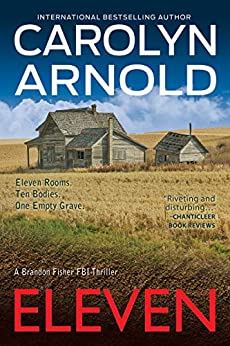 Eleven (Brandon Fisher FBI Series Book 1) by [Carolyn Arnold]