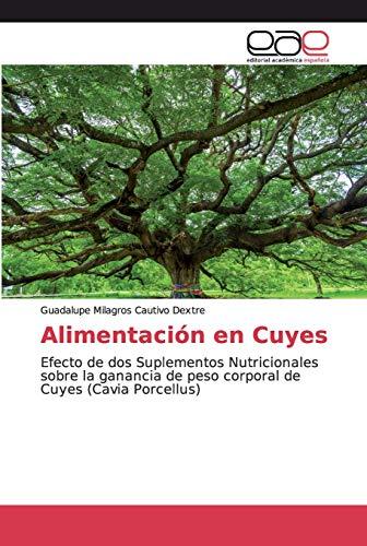 Alimentación en Cuyes: Efecto de dos Suplementos Nutricionales sobre la ganancia de peso corporal de Cuyes (Cavia Porcellus)