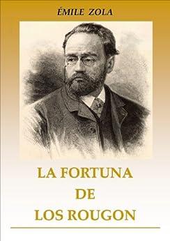La fortuna de los Rougon (Los Rougon - Macquart nº 1) (Spanish Edition) di [Emile Zola]