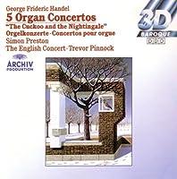 Handel: 5 Organ Concertos The Cuckoo and the Nightingale