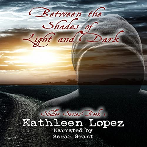 Between the Shades of Light and Dark Audiobook By Kathleen Lopez cover art