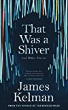 That Was a Shiver: And Other Stories (English Edition)