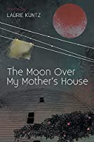 The Moon Over My Mother's House