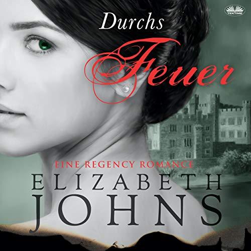 Durchs Feuer [Through Fire] Audiobook By Elizabeth Johns cover art
