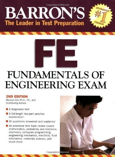 Barron's FE: Fundamentals of Engineering Exam (Barron's the Leader in Test Preparation) 2nd (second) by Olia Ph.D. , Masoud (2007) Paperback