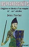 Les Plantagenêts - Origines et destin d'un empire (XIe-XIVe siècles) - Fayard - 06/10/2004
