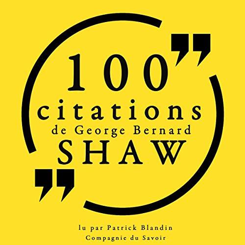 100 citations de George Bernard Shaw Audiobook By George Bernard Shaw cover art