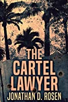 The Cartel Lawyer