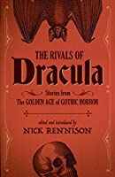 The Rivals of Dracula: Stories from the Golden Age of Gothic Horror (English Edition)