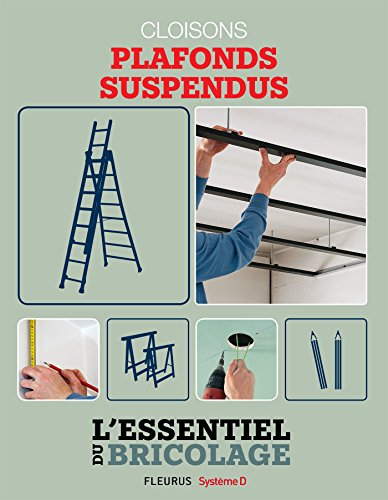 Portes, cloisons & isolation : cloisons - plafonds suspendus (Bricolage) (French Edition)