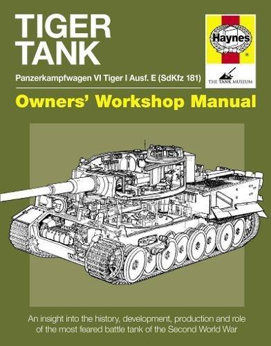 Tiger Tank Manual: Panzerkampfwagen VI Tiger I Ausf. E (SdKfz 181) (Owners...