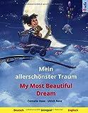Mein allerschönster Traum – My Most Beautiful Dream (Deutsch – Englisch): Zweisprachiges Kinderbuch, ab 3-4 Jahren (Sefa Bilinguale Bilderbücher, Band 7)