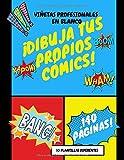 ¡Dibuja tus Propios Cómics!: Viñetas en Blanco.10 Plantillas Diferentes para Dibujar Tebeos, Manga y Anime con Guía...
