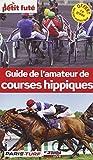 Petit Futé Guide de l'amateur de courses hippiques