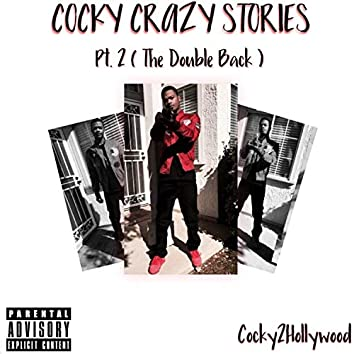 Cocky Crazy Story Pt. 2 (The Double Back)