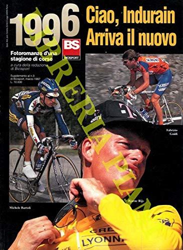 BS. Bicisport. Rivista mensile di ciclismo. : Ciao Indurain, arriva il nuovo - Risorge Pantani. Arriva Gotti - Armstrong, trionfa l'odissea della vita - La stagione della speranza.
