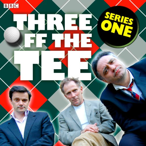 Three off the Tee: Series 1 audiobook cover art