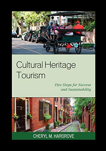 Compare Textbook Prices for Cultural Heritage Tourism: Five Steps for Success and Sustainability American Association for State and Local History  ISBN 9781442278837 by Hargrove, Cheryl M.