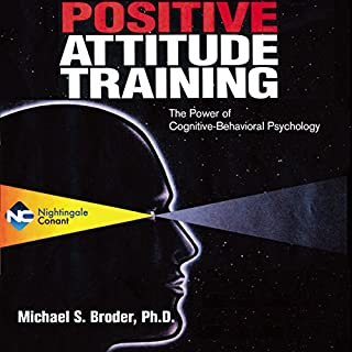 Positive Attitude Training                   By:                                                                                                                                 Michael Broder                               Narrated by:                                                                                                                                 Michael Broder                      Length: 4 hrs and 38 mins     8 ratings     Overall 4.6