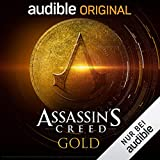 Assassin's Creed: Gold: Ein Audible Original Hörspiel