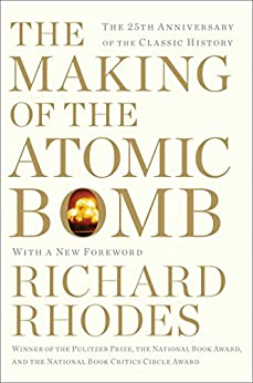 The Making of the Atomic Bomb: 25th Anniversary Edition by [Richard Rhodes]