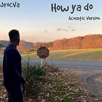 How Ya Do (Acoustic Verison)