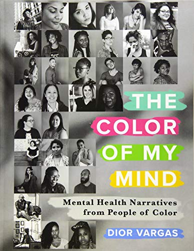The Color of My Mind: Mental Health Narratives from People of Color (English and Spanish Edition)