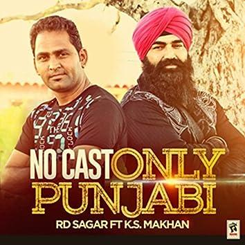 No Cast Only Punjabi (feat. K.S. Makhan)