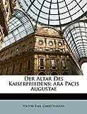 Der Altar Des Kaiserfriedens: Ara Pacis Augustae (German Edition)
