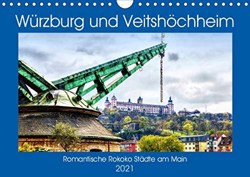 Würzburg und Veitshöchheim - romantische Rokoko Städte am Main (Wandkalender 2021 DIN A4 quer)