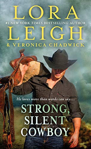 Strong, Silent Cowboy: A Moving Violations Novel by [Lora Leigh, Veronica Chadwick]