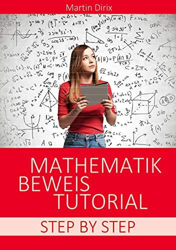 Mathematik Beweis Tutorial: Step By Step (Ringbuch)