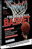 Les fondamentaux du basket: Des U10 aux U20 initiation perfectionnement performance 170 fiches-exercices