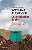Los muchachos de zinc: Voces soviéticas de la guerra de Afganistán (Ensayo | Crónica)