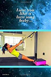 Love you like a love song baby...: A fashionable and stylish notebook with a modern design. Notebook for office or personal use, perfect and practical. Journal, diary (110 Pages, Blank, 6 x 9)