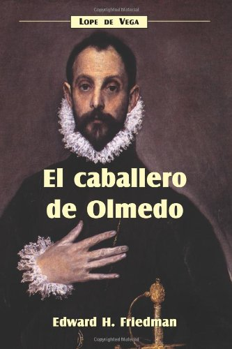 El caballero de Olmedo (Spanish Edition) (Cervantes & Co. Spanish Classics)