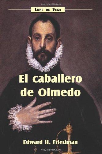 El caballero de Olmedo (Spanish Edition) (Cervantes & Co....