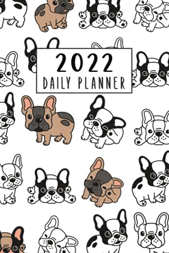 French Bulldog Daily Planner 2022: 12-month Calendar / Weekly and Monthly Agenda, 1 Year Schedule Organizer with Monthly Spread & Motivational Quotes with Holidays   French Bulldog Gifts for women
