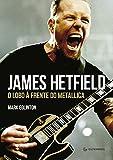 James Hetfield: O lobo à frente do Metallica (Portuguese Edition)