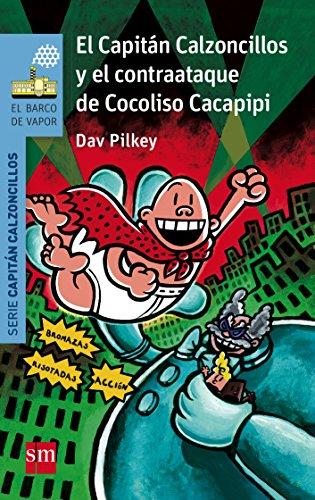 El Capitán Calzoncillos y el contraataque de Cocoliso Cacapipi (El Barco de Vapor Azul)
