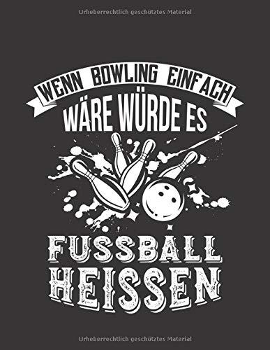 Bowling Scorebuch: Trainingstagebuch für dein Bowlingtraining und deine Bowlingspiele ♦ Führe Protokoll, notiere jeden Strike, Spare und deine ... ♦ A4+ Format ♦ Motiv: Bowling vs Fussball 5