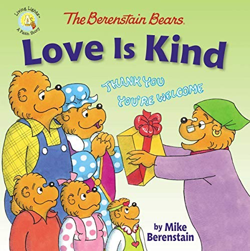 The Berenstain Bears Love Is Kind (Berenstain Bears/Living Lights: A Faith Story) (English Edition)
