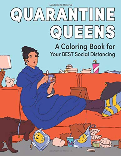 Quarantine Queens: A Coloring Book for Your Best Social Distancing (Adult Coloring Books)