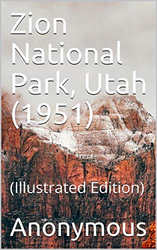 Zion National Park, Utah (1951): (Illustrated Edition) (English Edition)