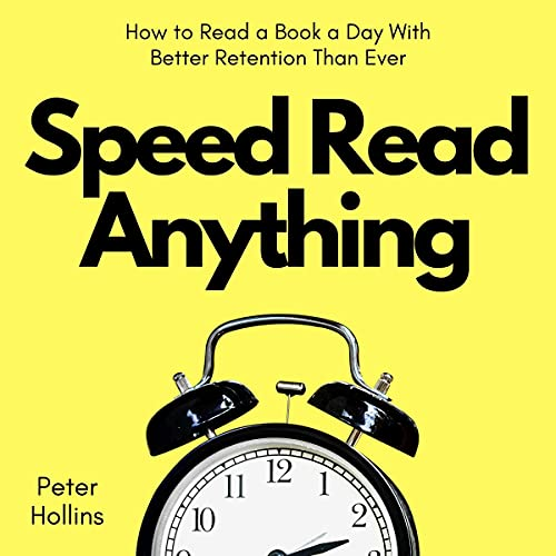 Speed Read Anything: How to Read a Book a Day with Better Retention Than Ever (Learning How to Learn 15)