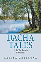 Dacha Tales: Life in the Russian Hinterland