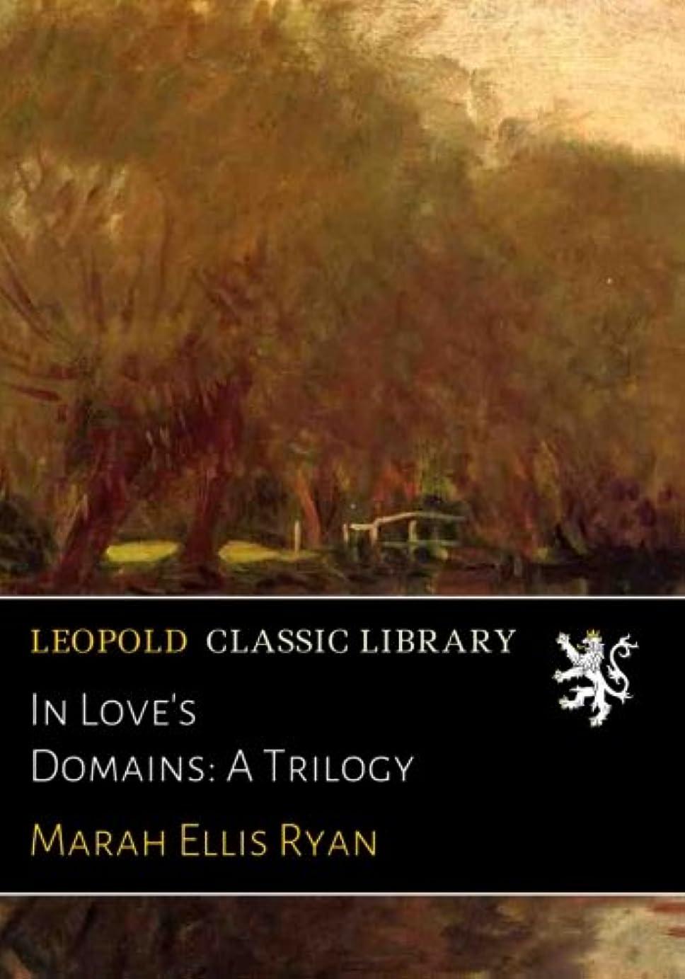 シリングアンタゴニスト聴覚障害者In Love's Domains: A Trilogy