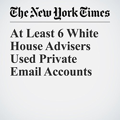 At Least 6 White House Advisers Used Private Email Accounts copertina