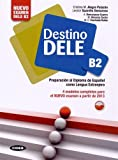 Destino Dele B2. Libro Y Libro Digital: Preparacion al Diploma de Español como Lengua Extranjera...